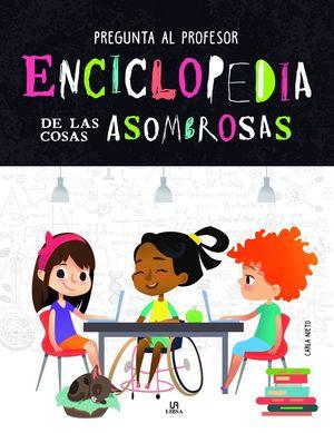 ENCICLOPEDIA DE LAS COSAS ASOMBROSAS - PREGUNTA AL PROFESOR