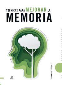 TECNICAS PARA MEJORAR LA MEMORIA