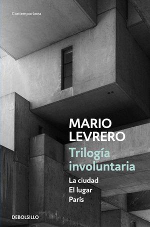 TRILOGÍA INVOLUNTARIA: LA CIUDAD / EL LUGAR / PARÍS