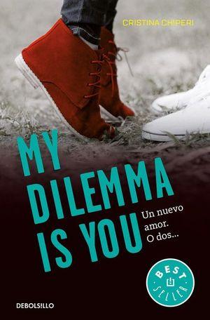 MY DILEMMA IS YOU 1. UN NUEVO AMOR. O DOS...