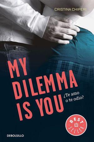 MY DILEMMA IS YOU 2. ¿TE AMO O TE ODIO?