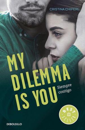 MY DILEMMA IS YOU 3. SIEMPRE CONTIGO