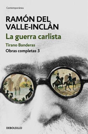 LA GUERRA CARLISTA. TIRANO BANDERAS. OBRAS COMPLETAS III