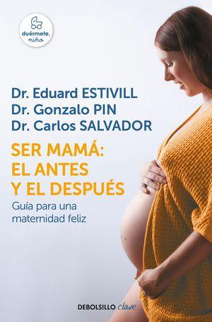 SER MAMÁ: EL ANTES Y EL DESPUÉS