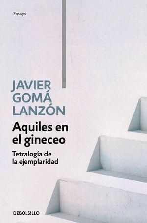 AQUILES EN EL GINECEO - TETRALOGÍA DE LA EJEMPLARIDAD