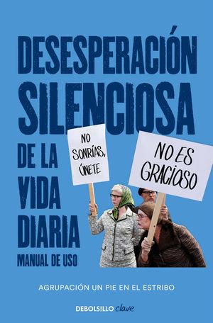 DESESPERACIÓN SILENCIOSA DE LA VIDA DIARIA. MANUAL DE USO
