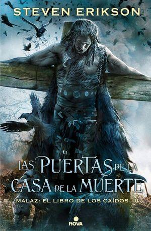 LAS PUERTAS DE LA CASA DE LA MUERTE. MALAZ EL LIBRO DE LOS CAIDOS II