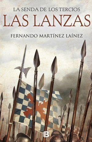 LAS LANZAS (LA SENDA DE LOS TERCIOS I)