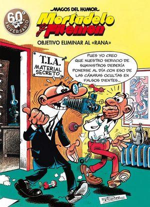 MAGOS DEL HUMOR MORTADELO Y FILEMÓN N.190. OBJETIVO ELIMINAR AL RANA.
