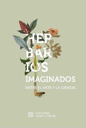 HERBARIOS IMAGINADOS. ENTRE EL ARTE Y LA CIENCIA