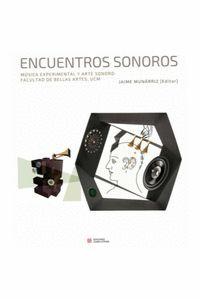 ENCUENTROS SONOROS. MUSICA EXPERIMENTAL Y ARTE SONORO: FACULTAD DE BELLAS ARTES, UCM