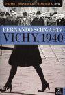 VICHY 1940 (PREMIO PRIMAVERA NOVELA 2006)