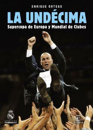 LA UNDÉCIMA, SUPERCOPA DE EUROPA Y MUNDIAL DE CLUB