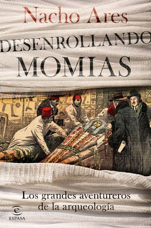 DESENROLLANDO MOMIAS