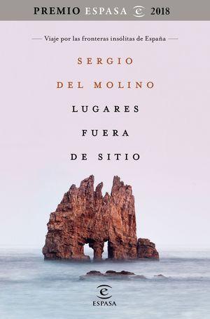 LUGARES FUERA DE SITIO (PREMIO ESPASA 2018)