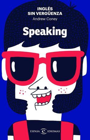 INGLÉS SIN VERGÜENZA: SPEAKING