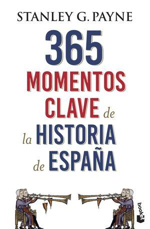 365 MOMENTOS CLAVE DE LA HISTORIA DE ESPAÑA
