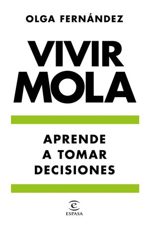 VIVIR MOLA. APRENDE A TOMAR DECISIONES