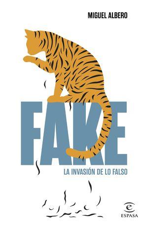 FAKE. LA INVASIÓN DE LO FALSO