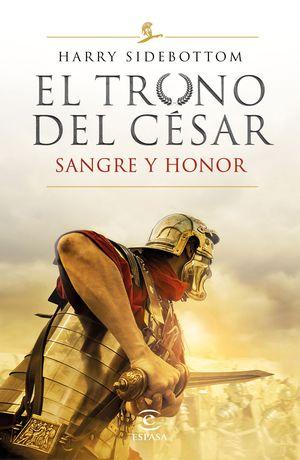 EL TRONO DEL CÉSAR. SANGRE Y HONOR