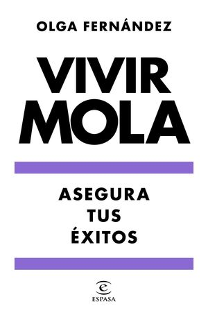 VIVIR MOLA. ASEGURA TUS ÉXITOS