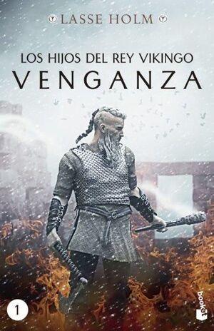 LOS HIJOS DEL REY VIKINGO 1 VENGANZA