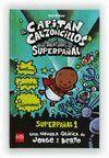 EL CAPITAN CALZONCILLOS Y LAS AVENTURAS DEL SUPERPAÑAL