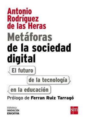 METÁFORAS DE LA SOCIEDAD DIGITAL