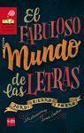 FABULOSO MUNDO DE LAS LETRAS, EL