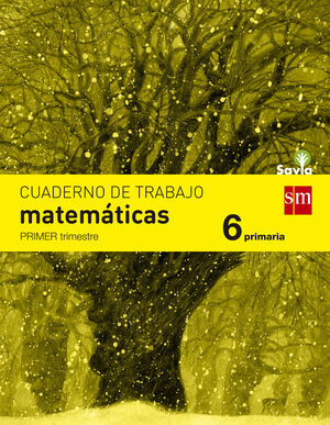 CUADERNO DE MATEMÁTICAS. 6 PRIMARIA, 1 TRIMESTRE. SAVIA