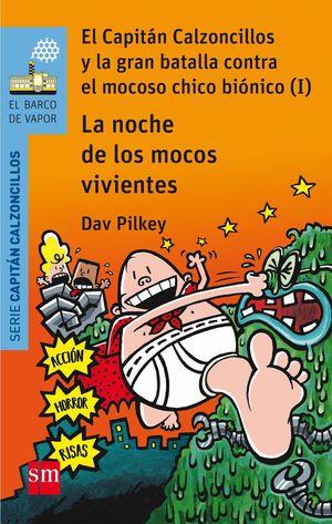EL CAPITAN CALZONCILLOS. LA NOCHE DE LOS MOCOS VIVIENTES
