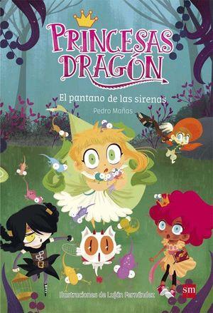 EL PANTANO DE LAS SIRENAS - PRINCESAS DRAGON 2