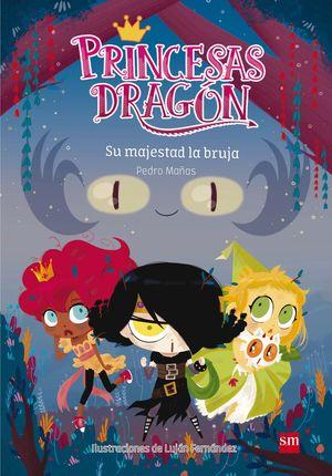 SU MAJESTAD LA BRUJA - PRINCESAS DRAGON 3