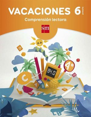 VACACIONES 6 PRIMARIA. COMPRENSIÓN LECTORA