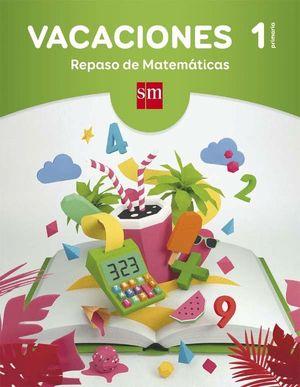 VACACIONES 1 PRIMARIA. REPASO DE MATEMÁTICAS
