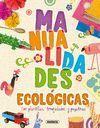 MANUALIDADES ECOLOGICAS (CON PLANTILLAS, TROQUELADOS Y PEGATINAS)