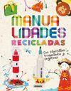 MANUALIDADES RECICLADAS (CON PLANTILLAS, TROQUELADOS Y PEGATINAS)
