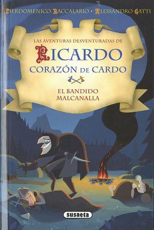 EL BANDIDO MALCANALLA - RICARDO CORAZÓN DE CARDO
