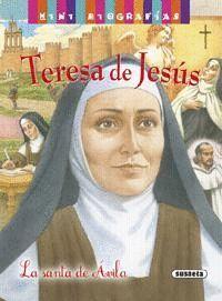TERESA DE JESUS. LA SANTA DE ÁVILA