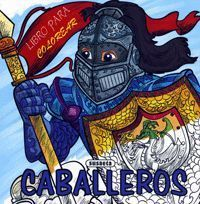 CABALLEROS. LIBRO PARA COLOREAR