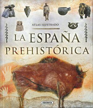 LA ESPAÑA PREHISTÓRICA. ATLAS ILUSTRADO