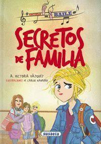 SECRETOS DE FAMILIA - ESCUELA DE BAILE