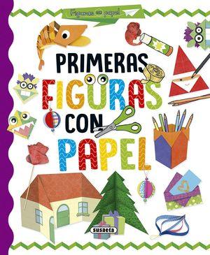 PRIMERAS FIGURAS CON PAPEL. FIGURAS CON PAPEL