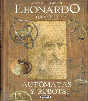 LEONARDO DA VINCI, AUTOMATAS Y ROBOTS