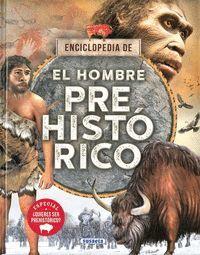 ENCICLOPEDIA DE: EL HOMBRE PREHISTÓRICO