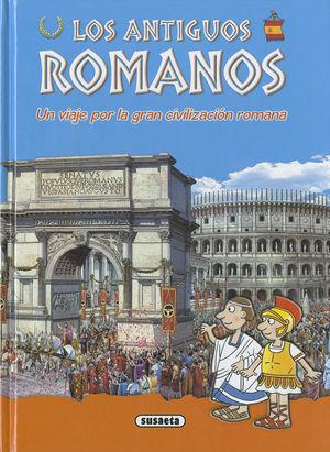 LOS ANTIGUOS ROMANOS. UN VIAJE POR LA GRAN CIVILIZACIÓN ROMANA