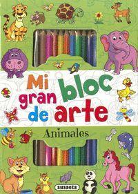 ANIMALES. MI GRAN BLOC DE ARTE