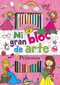 PRINCESAS. MI GRAN BLOC DE ARTE