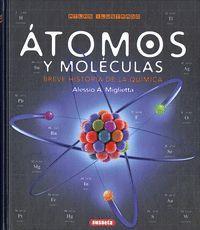 ATOMOS Y MOLÉCULAS. BREVE HISTORIA DE LA QUÍMICA