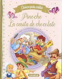 PINOCHO / LA CASITA DE CHOCOLATE